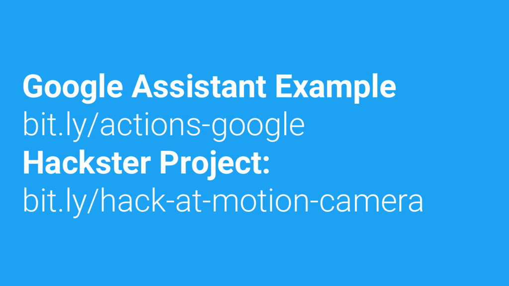 Google Assistant Example bit.ly/actions-google ...