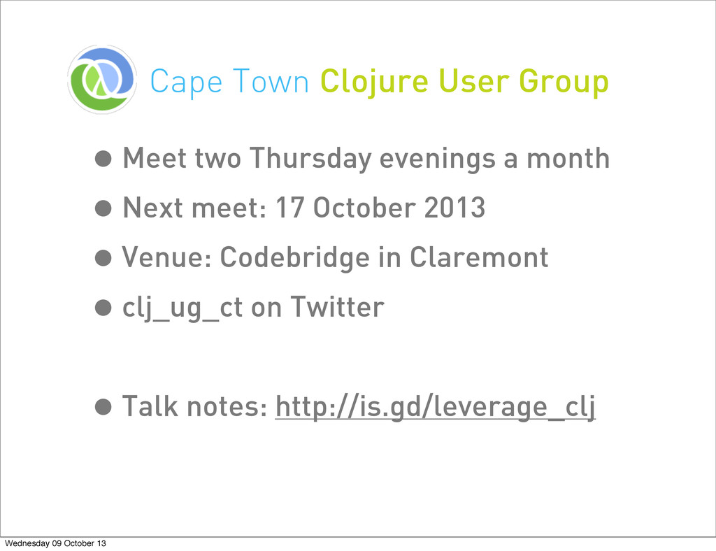 Cape Town Clojure User Group •Meet two Thursday...