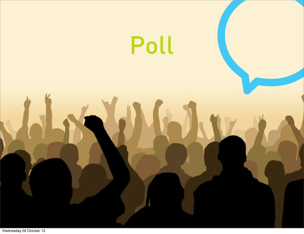 Poll Wednesday 09 October 13