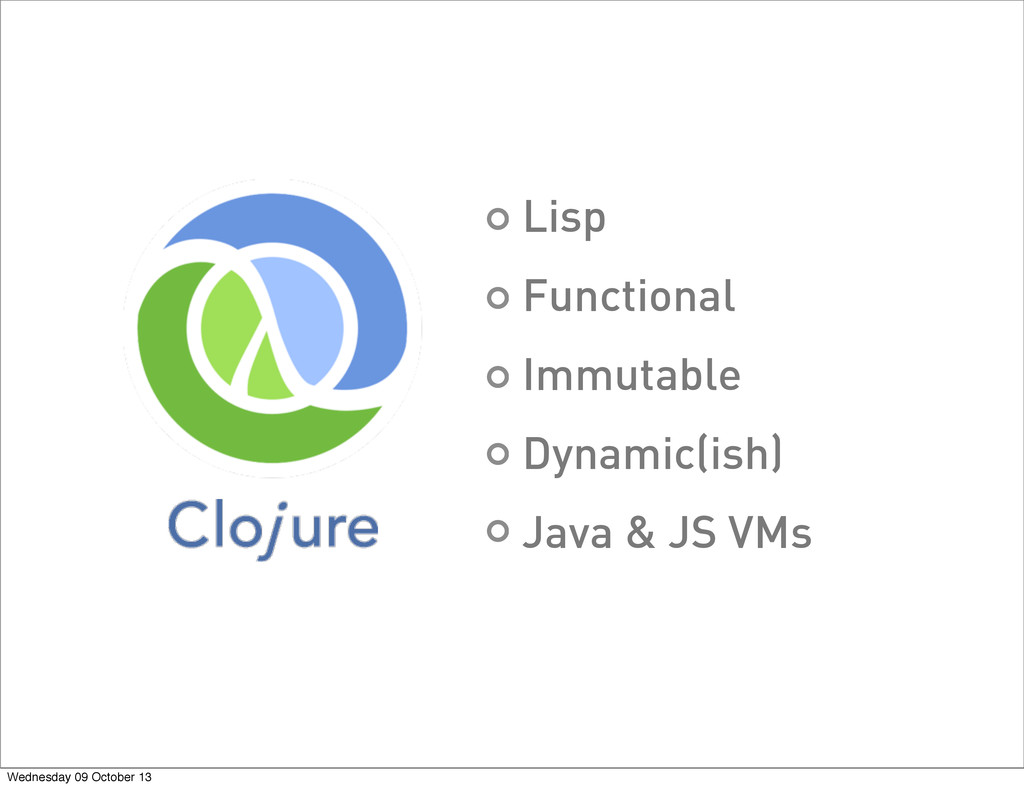 Lisp Functional Immutable Dynamic(ish) Java & J...