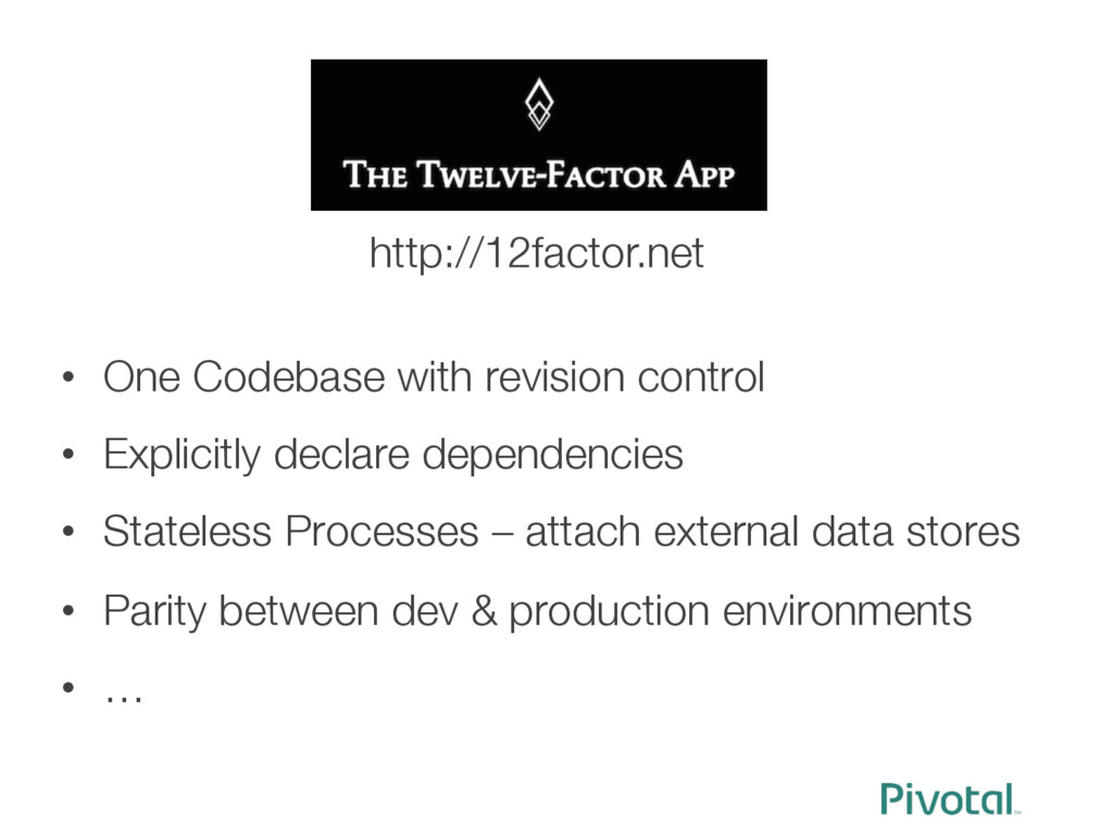 • One Codebase with revision control • Expli...