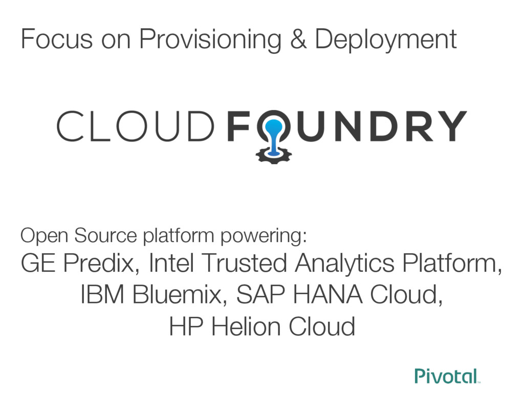 Focus on Provisioning & Deployment  Open Sour...