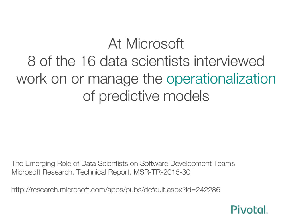 At Microsoft 8 of the 16 data scientists inter...