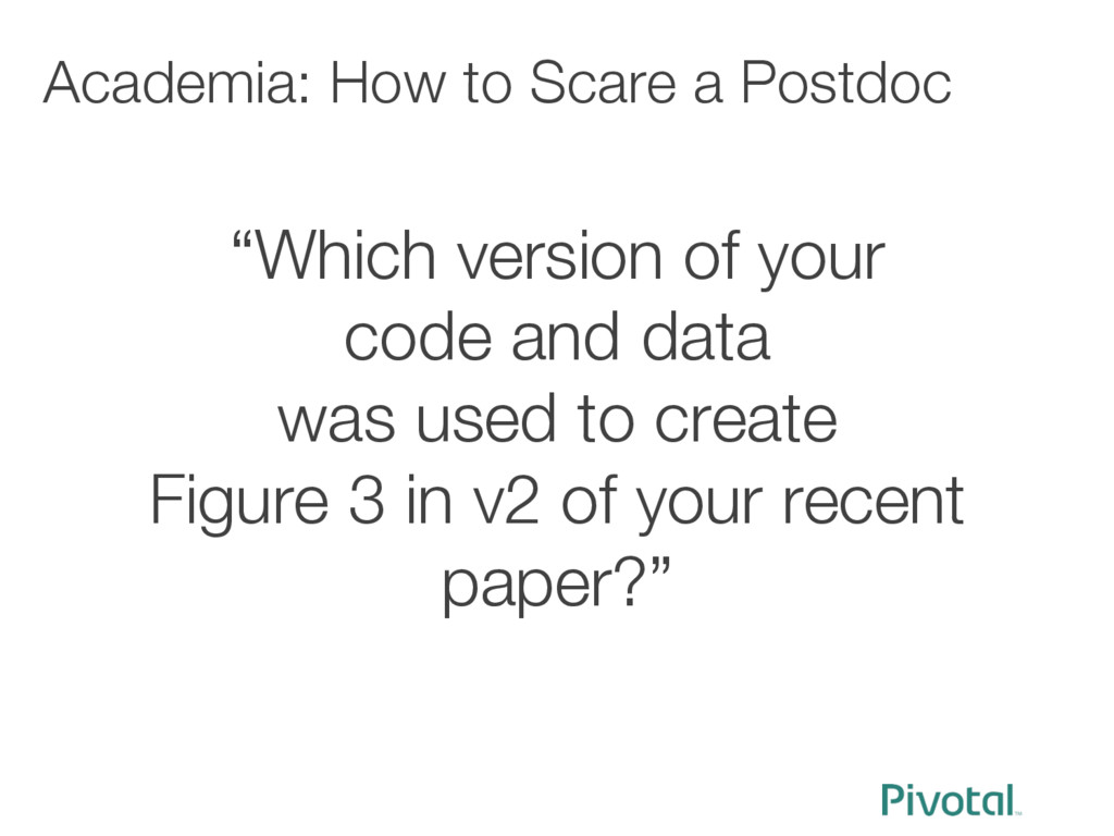 """Academia: How to Scare a Postdoc """"Which versio..."""