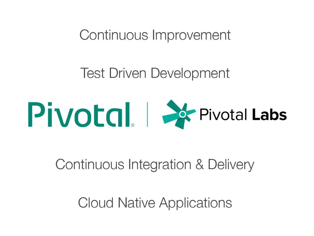 Test Driven Development Continuous Integration...