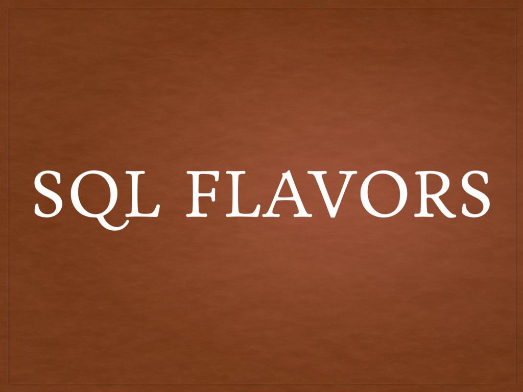 SQL FLAVORS