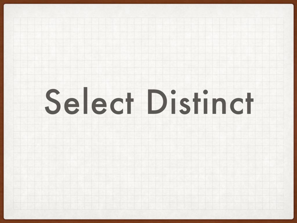 Select Distinct