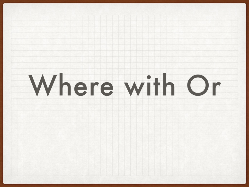 Where with Or
