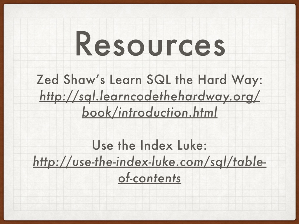 Resources Zed Shaw's Learn SQL the Hard Way: ht...