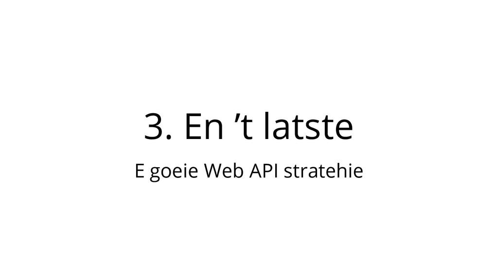 3. En 't latste E goeie Web API stratehie