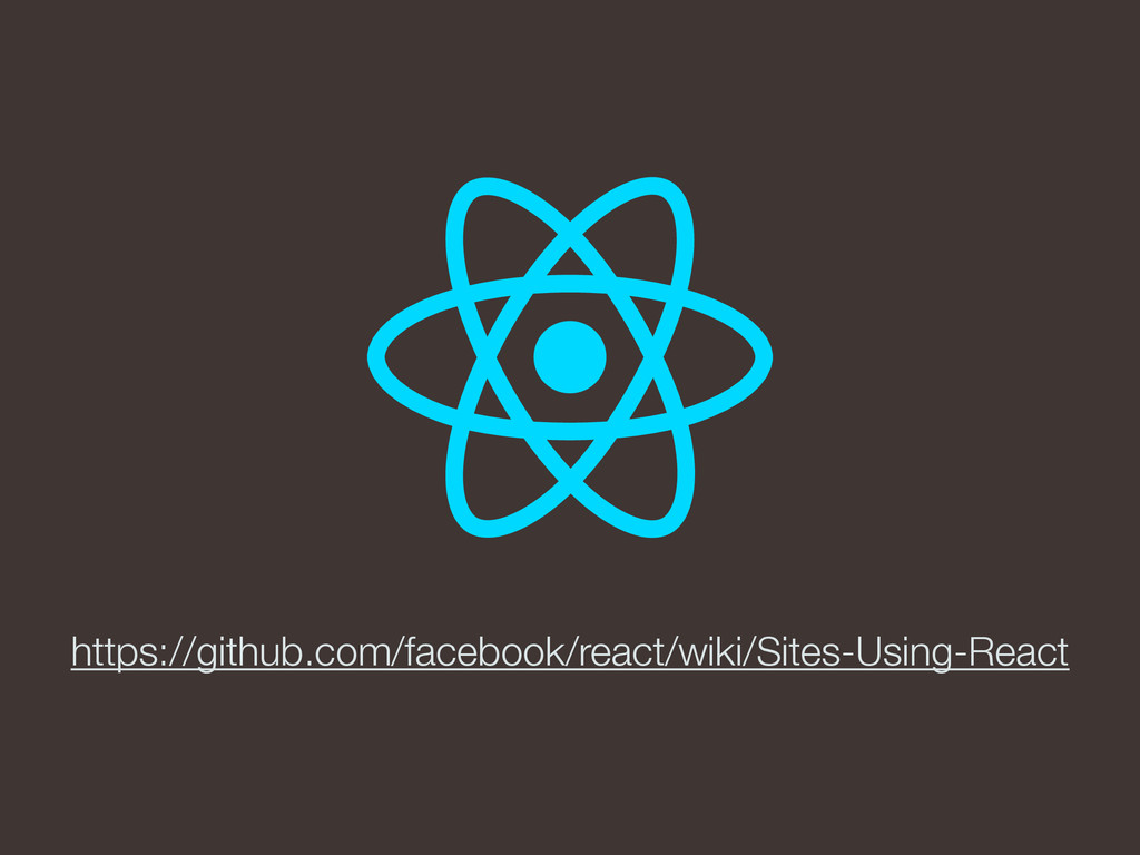 https://github.com/facebook/react/wiki/Sites-Us...