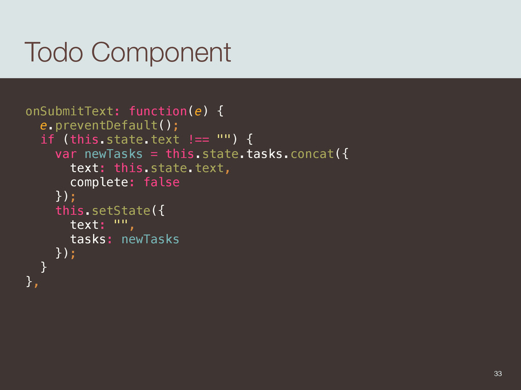 Todo Component onSubmitText: function(e) { e.p...