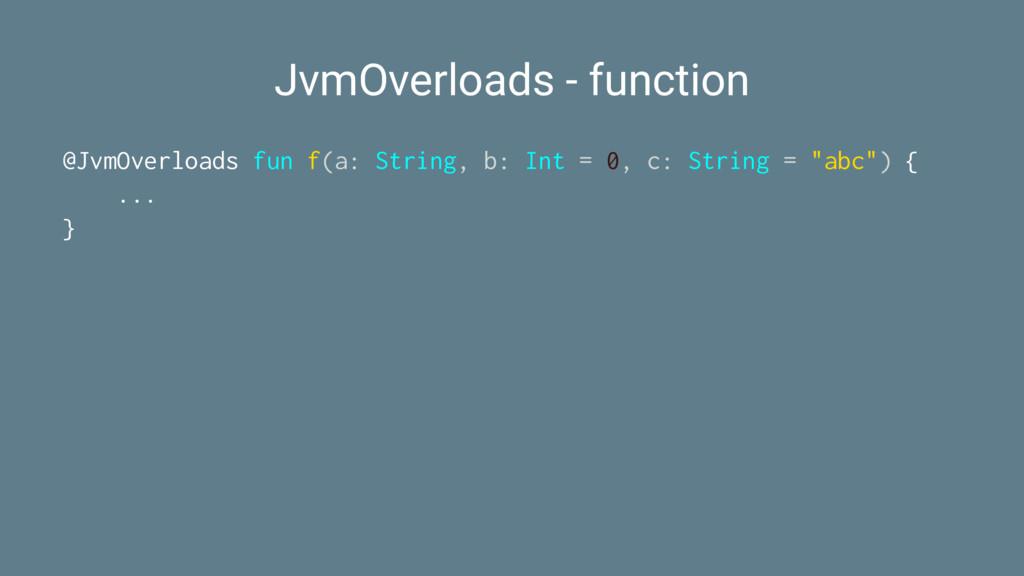 JvmOverloads - function @JvmOverloads fun f(a: ...