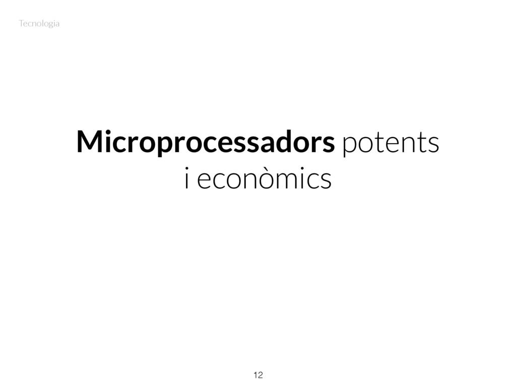 Microprocessadors potents i econòmics 12 Tecnol...