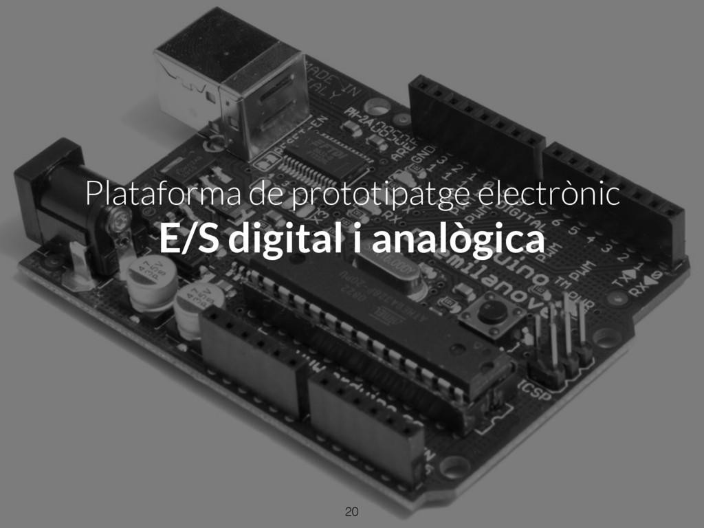 Plataforma de prototipatge electrònic E/S digit...