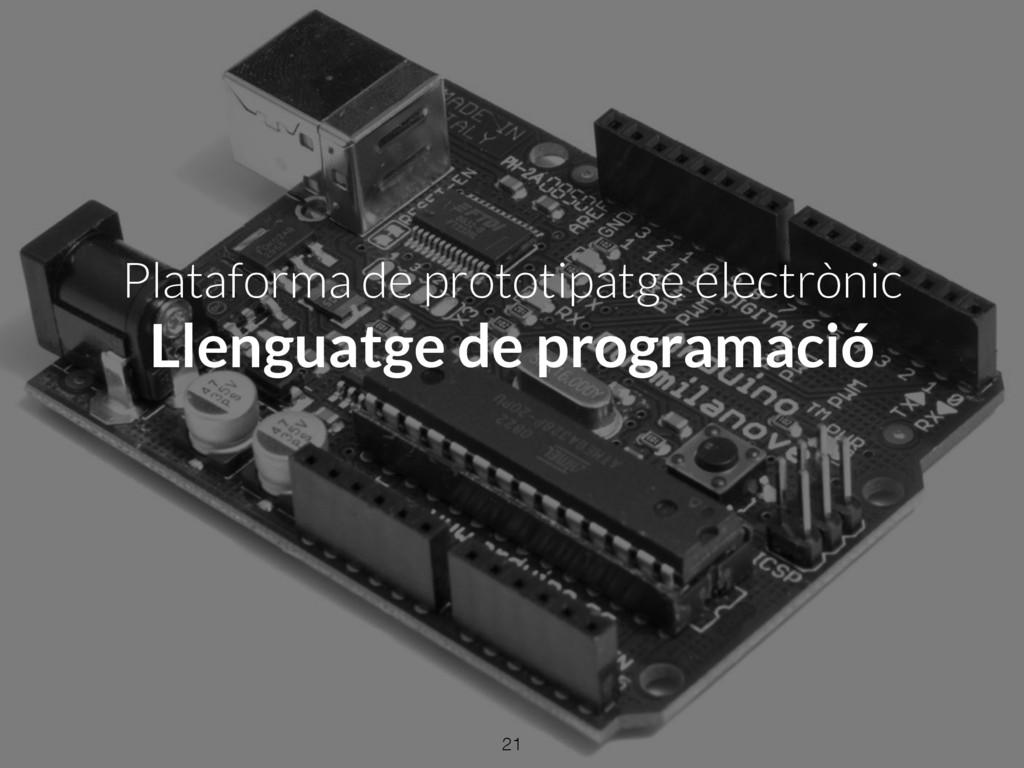 Plataforma de prototipatge electrònic Llenguatg...