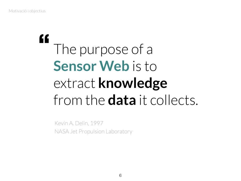 The purpose of a Sensor Web is to extract knowl...