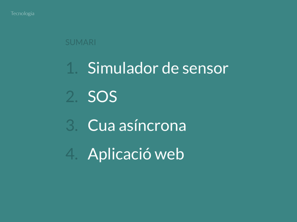 1. Simulador de sensor 2. SOS 3. Cua asíncrona ...