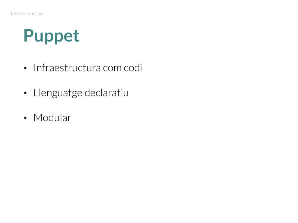 Puppet • Infraestructura com codi • Llenguatge ...