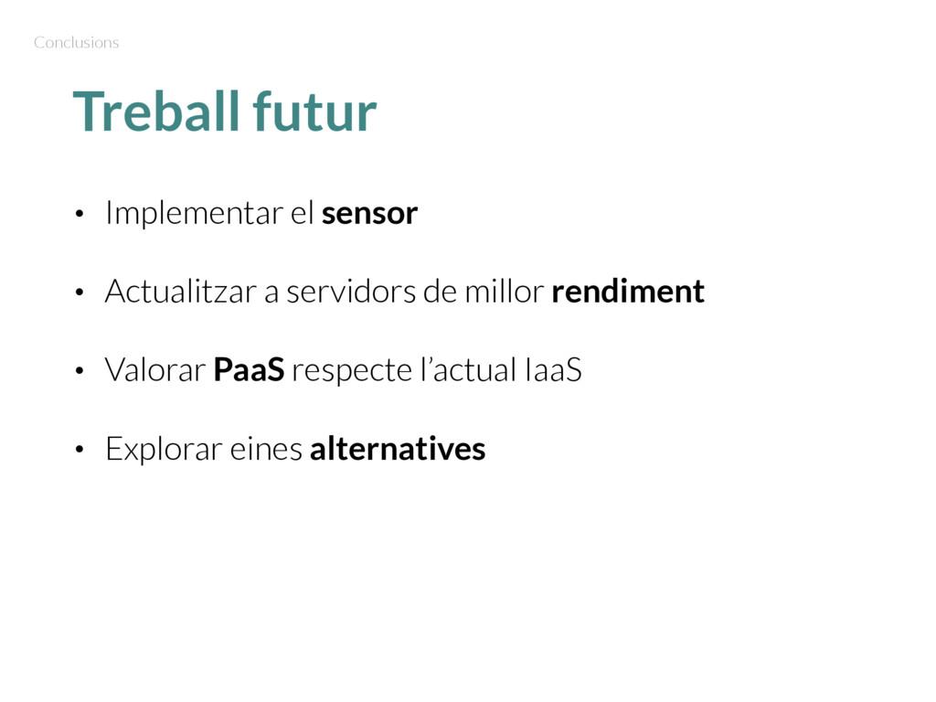 Treball futur • Implementar el sensor • Actuali...