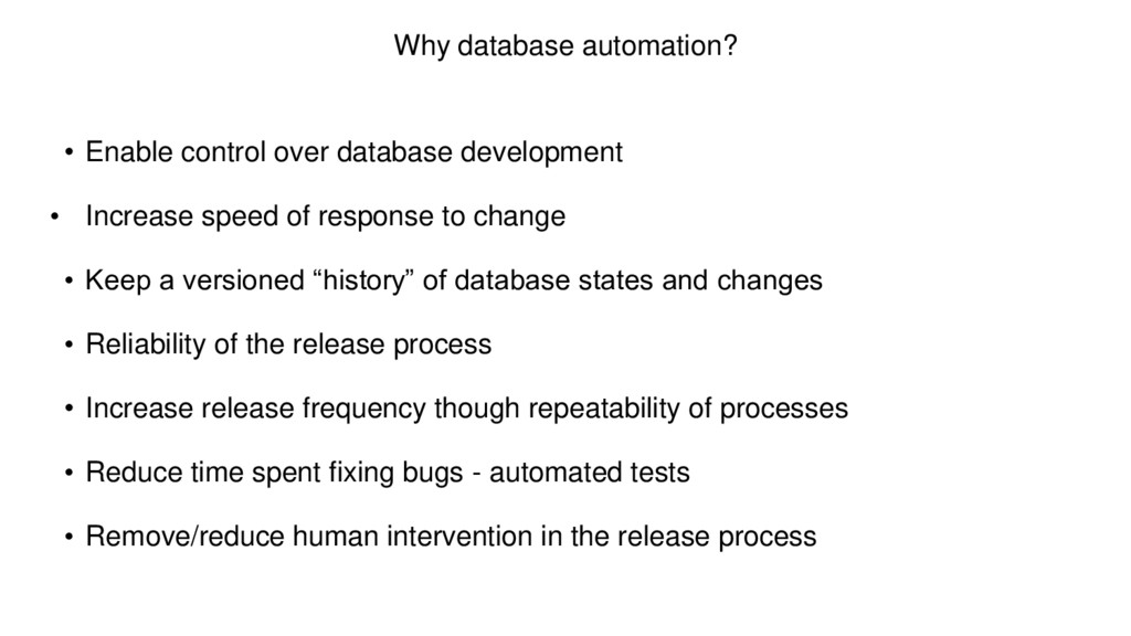 Why database automation? • Enable control over ...