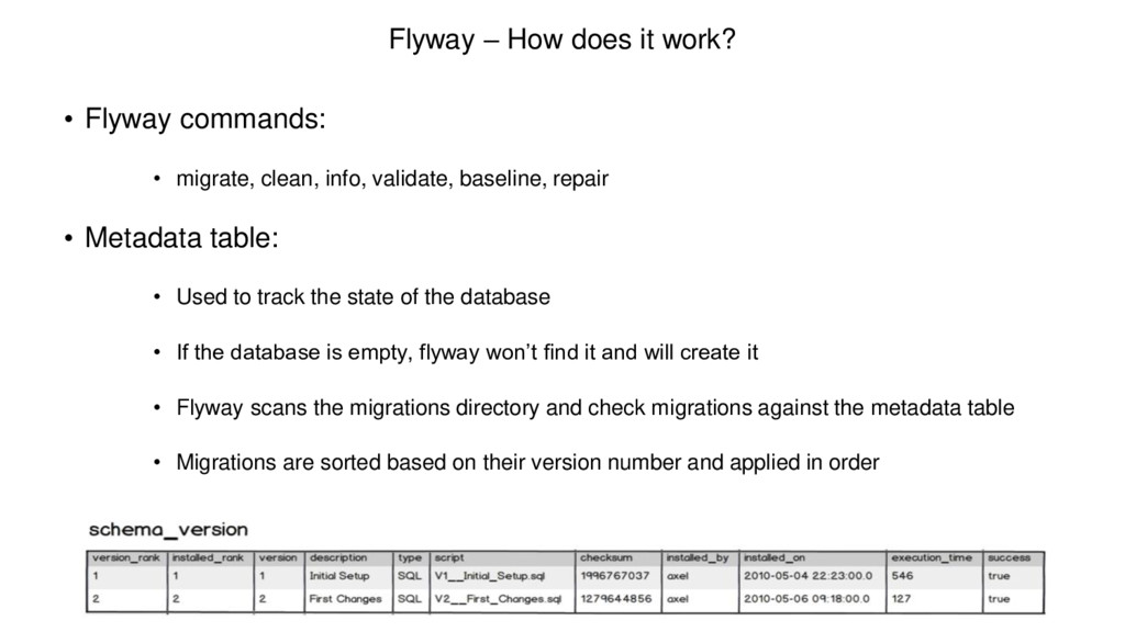 Flyway – How does it work? • Flyway commands: •...