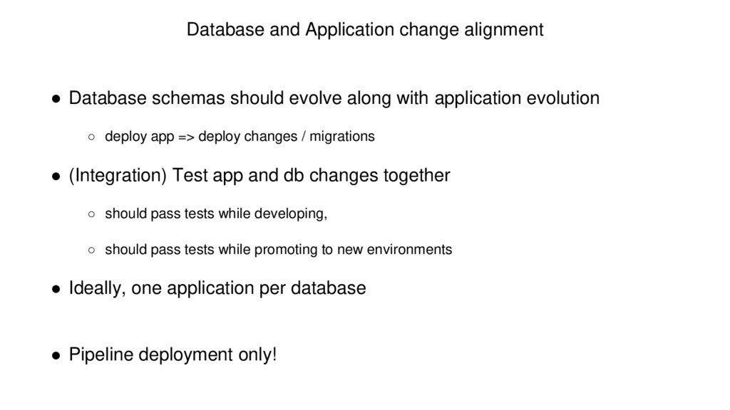 Database and Application change alignment ● Dat...