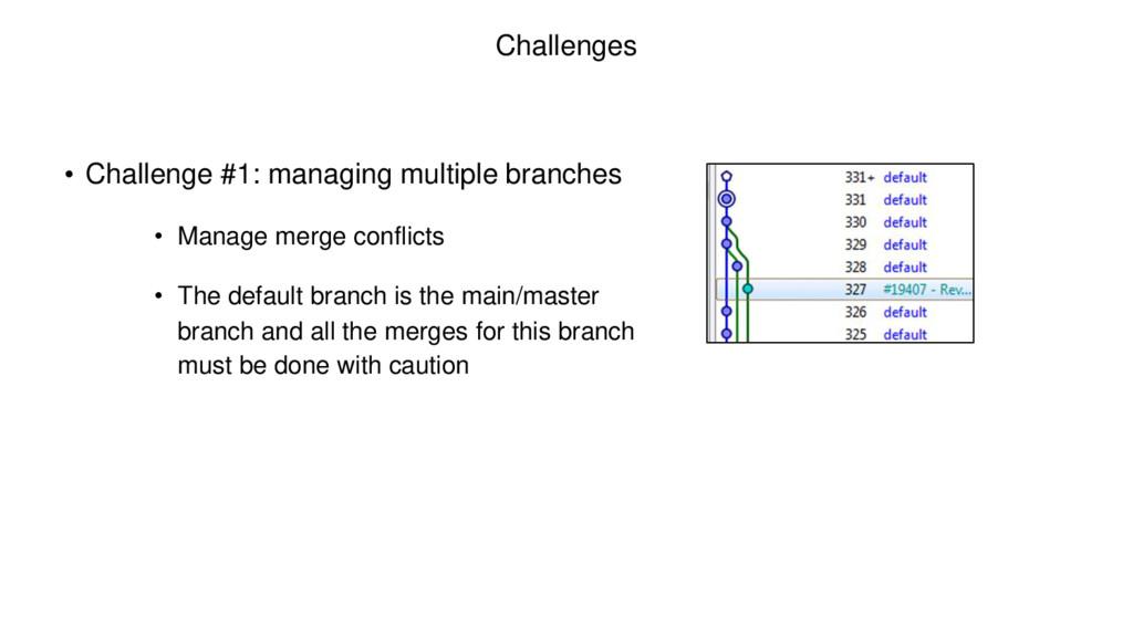 Challenges • Challenge #1: managing multiple br...