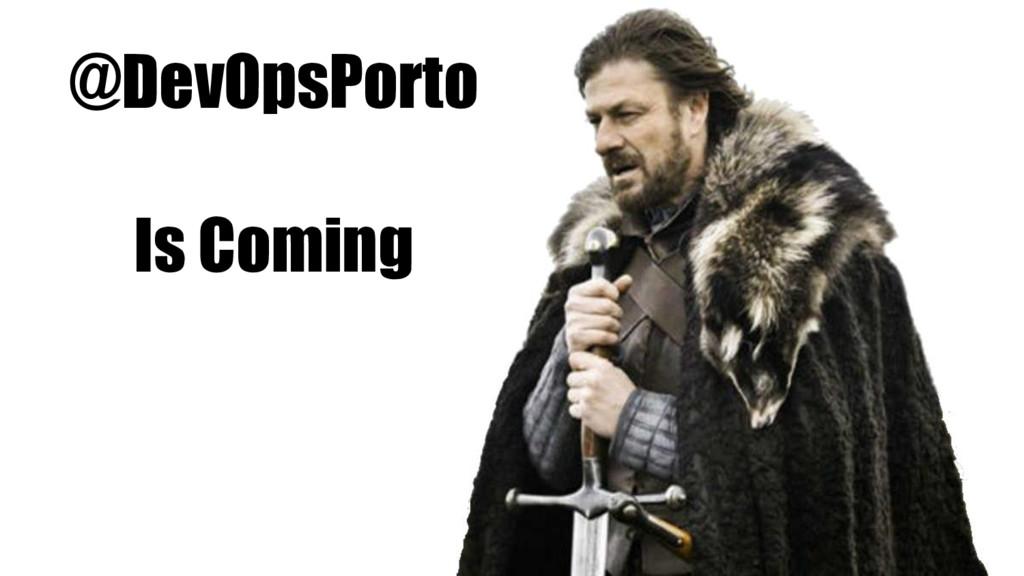 @DevOpsPorto Is Coming