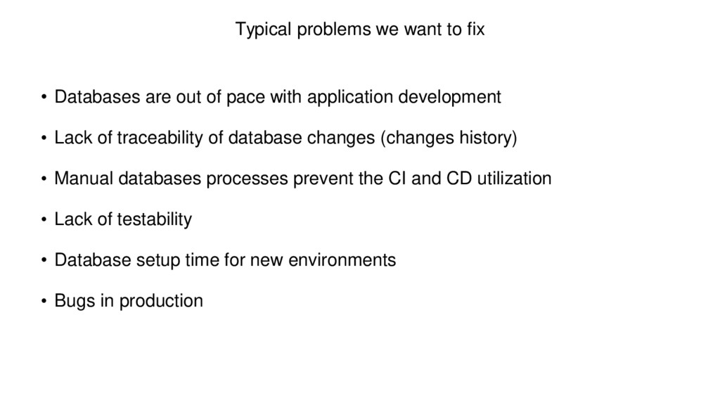 Typical problems we want to fix • Databases are...
