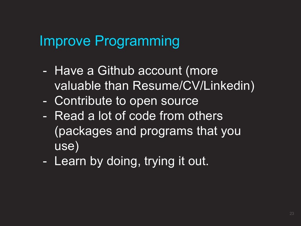 - Have a Github account (more valuable than Res...
