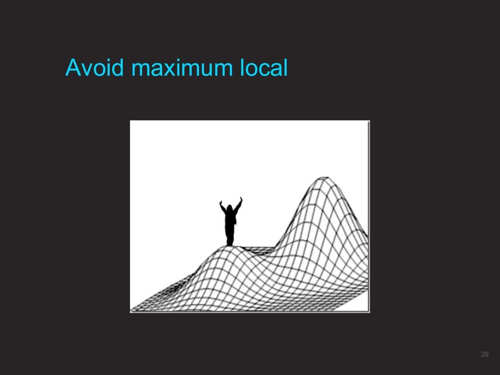 Avoid maximum local 29