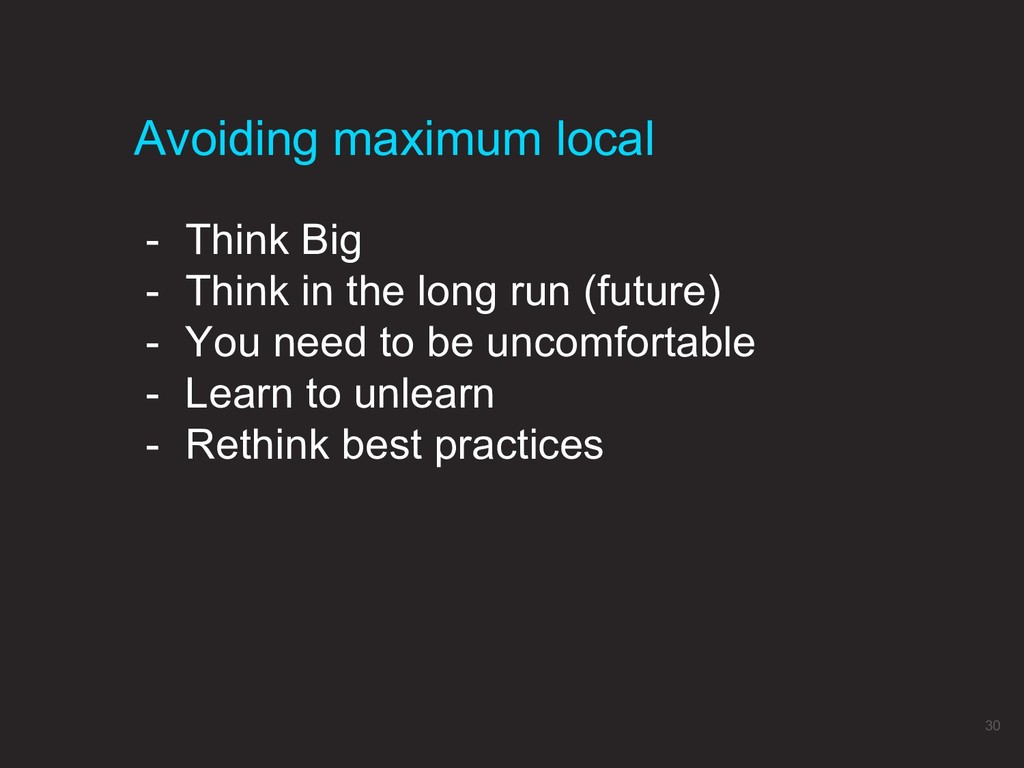 - Think Big - Think in the long run (future) - ...