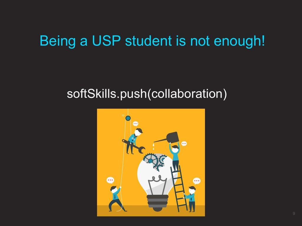 softSkills.push(collaboration) Being a USP stud...