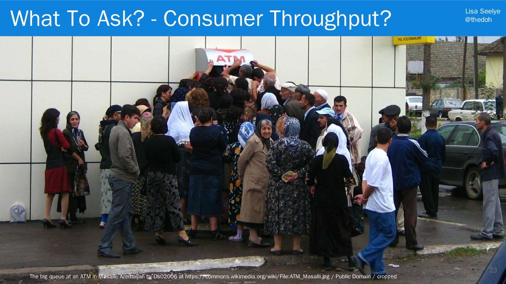 Lisa Seelye @thedoh 23 The big queue at an ATM ...