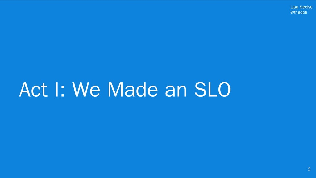 Lisa Seelye @thedoh Act I: We Made an SLO 5