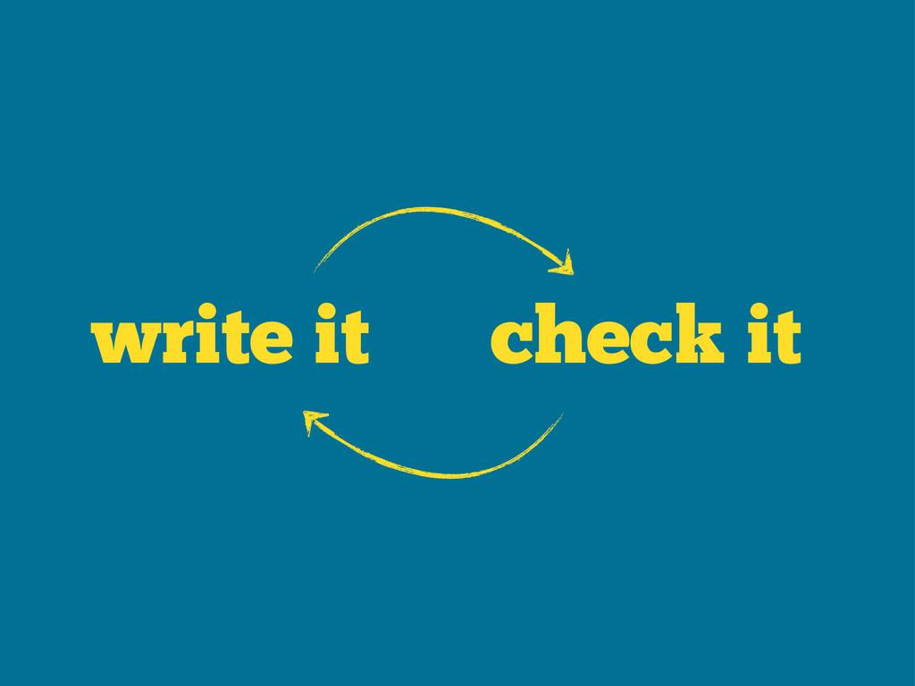 write it check it