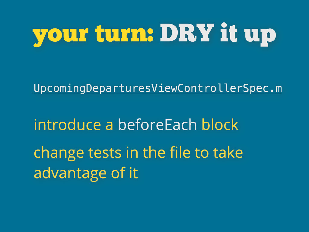 your turn: DRY it up UpcomingDeparturesViewCont...