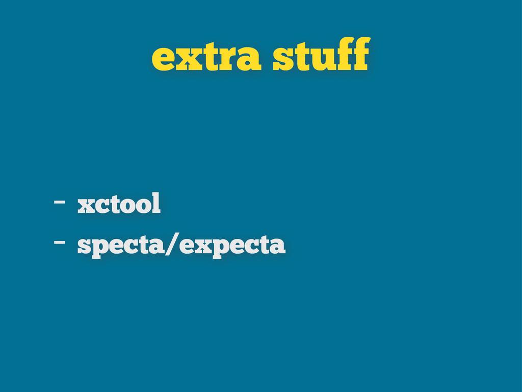 extra stuff - xctool - specta/expecta