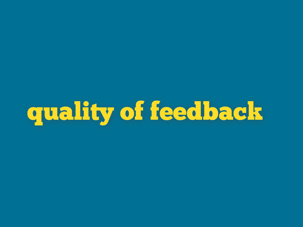 of feedback quality