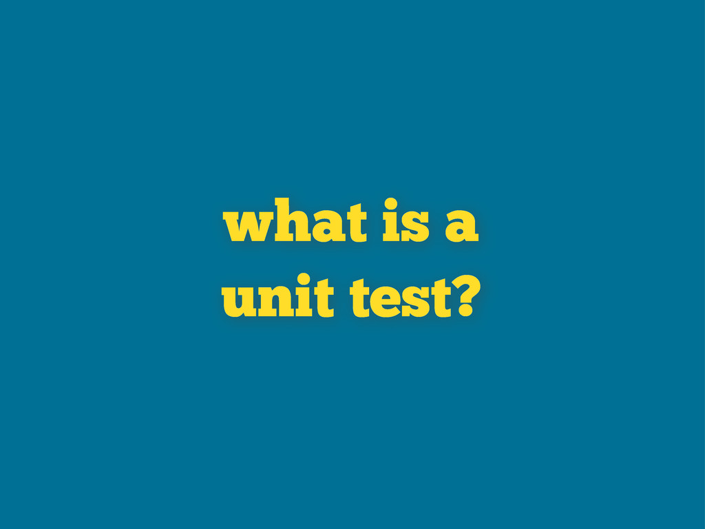 what is a unit test?