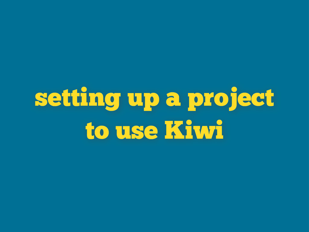 setting up a project to use Kiwi