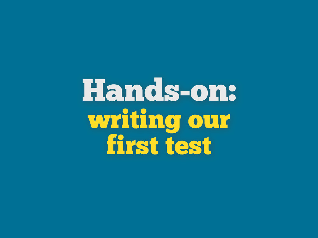 Hands-on: writing our first test