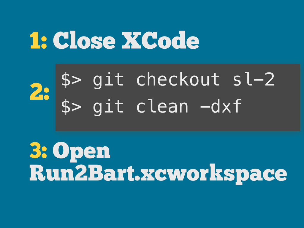$> git checkout sl-2 $> git clean -dxf 1: Close...