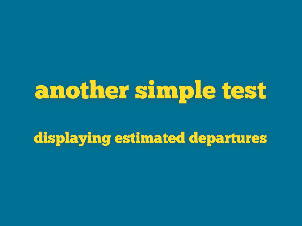 another simple test displaying estimated depart...