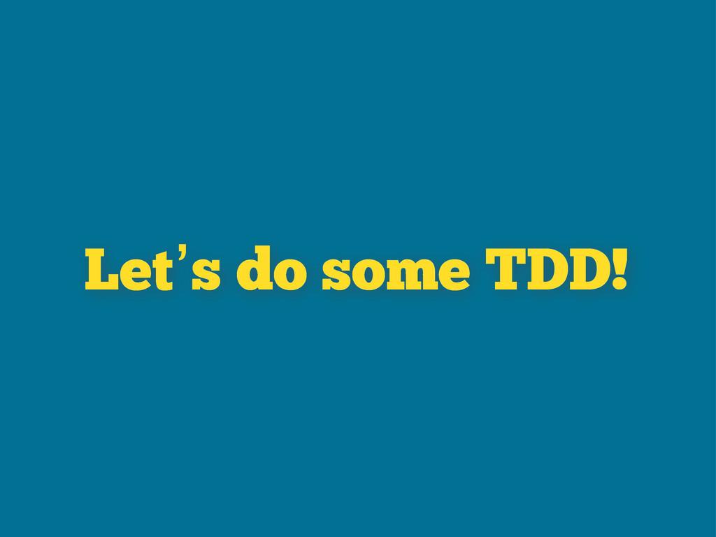 Let's do some TDD!