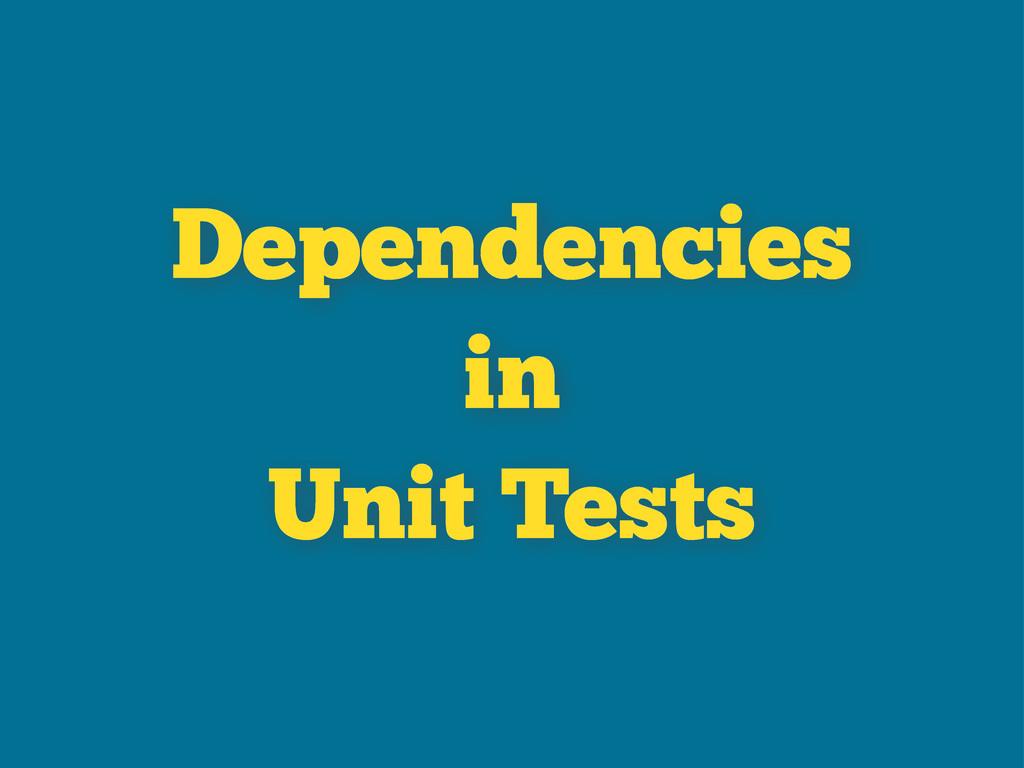 Dependencies in Unit Tests