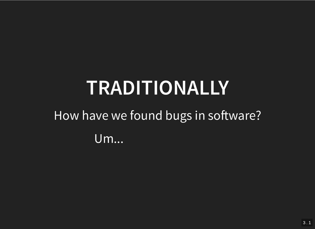 TRADITIONALLY TRADITIONALLY How have we found b...