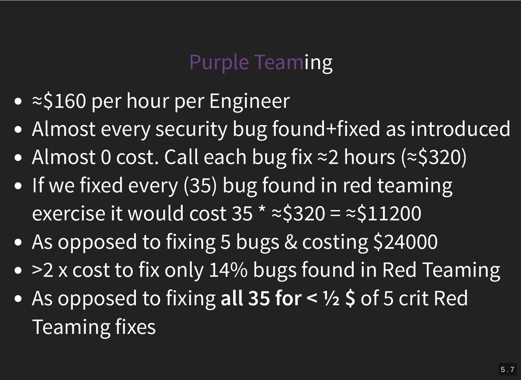Purple Teaming ≈$160 per hour per Engineer Almo...