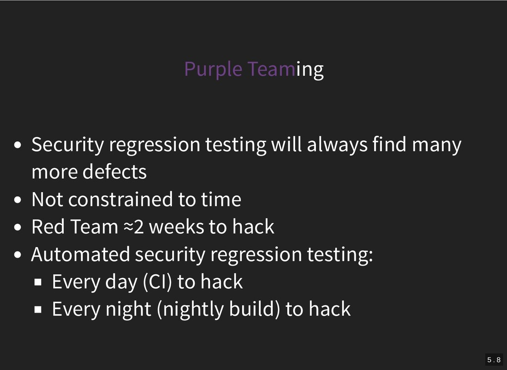 Purple Teaming Security regression testing will...
